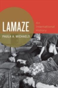 Ebook in inglese Lamaze: An International History Michaels, Paula A.