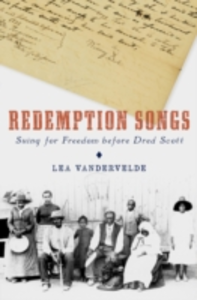 Ebook in inglese Redemption Songs: Suing for Freedom before Dred Scott VanderVelde, Lea