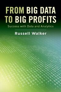 Ebook in inglese From Big Data to Big Profits: Success with Data and Analytics Walker, Russell