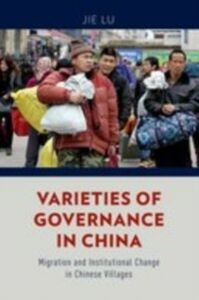 Ebook in inglese Varieties of Governance in China: Migration and Institutional Change in Chinese Villages Lu, Jie