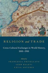 Religion and Trade: Cross-Cultural Exchanges in World History, 1000-1900 - cover