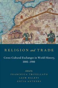 Foto Cover di Religion and Trade: Cross-Cultural Exchanges in World History, 1000-1900, Ebook inglese di  edito da Oxford University Press