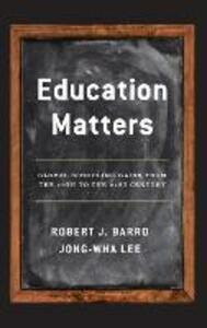 Education Matters: Global Schooling Gains from the 19th to the 21st Century - Robert J. Barro,Jong-Wha Lee - cover
