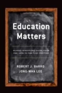 Ebook in inglese Education Matters: Global Schooling Gains from the 19th to the 21st Century Barro, Robert J. , Lee, Jong-Wha