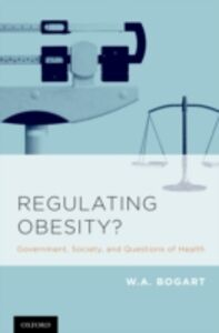 Ebook in inglese Regulating Obesity?: Government, Society, and Questions of Health Bogart, W.A.