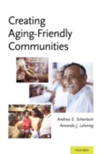 Ebook in inglese Creating Aging-Friendly Communities Lehning, Amanda , Scharlach, Andrew
