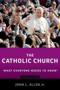 The Catholic Church: What Everyone Needs to Know (R) - John L. Allen - cover