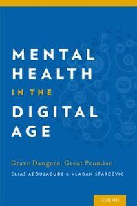 Foto Cover di Mental Health in the Digital Age: Grave Dangers, Great Promise, Ebook inglese di  edito da Oxford University Press