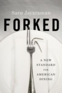 Ebook in inglese Forked: A New Standard for American Dining Jayaraman, Saru