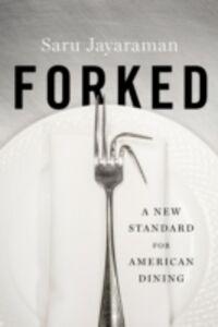 Foto Cover di Forked: A New Standard for American Dining, Ebook inglese di Saru Jayaraman, edito da Oxford University Press