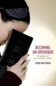 Becoming Un-Orthodox: Stories of Ex-Hasidic Jews - Lynn Davidman - cover