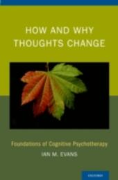 How and Why Thoughts Change: Foundations of Cognitive Psychotherapy