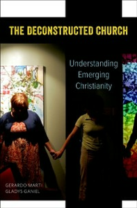 Ebook in inglese Deconstructed Church: Understanding Emerging Christianity Ganiel, Gladys , Marti, Gerardo