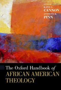 Ebook in inglese Oxford Handbook of African American Theology -, -