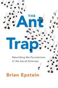 Foto Cover di Ant Trap: Rebuilding the Foundations of the Social Sciences, Ebook inglese di Brian Epstein, edito da Oxford University Press