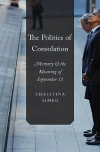 Ebook in inglese Politics of Consolation: Memory and the Meaning of September 11 Simko, Christina