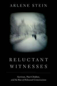 Ebook in inglese Reluctant Witnesses: Survivors, Their Children, and the Rise of Holocaust Consciousness Stein, Arlene