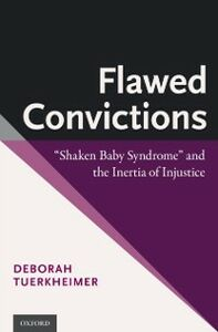 Foto Cover di Flawed Convictions: Shaken Baby Syndrome and the Inertia of Injustice, Ebook inglese di Deborah Tuerkheimer, edito da Oxford University Press