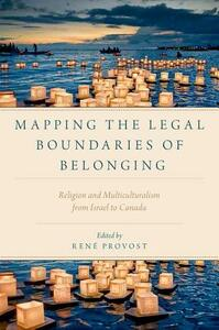 Mapping the Legal Boundaries of Belonging: Religion and Multiculturalism from Israel to Canada - cover