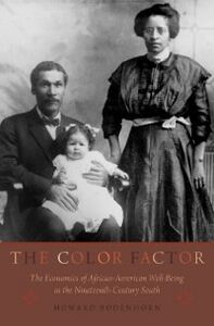 Foto Cover di Color Factor: The Economics of African-American Well-Being in the Nineteenth-Century South, Ebook inglese di Howard Bodenhorn, edito da Oxford University Press