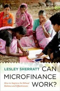 Foto Cover di Can Microfinance Work?: How to Improve Its Ethical Balance and Effectiveness, Ebook inglese di Lesley Sherratt, edito da Oxford University Press