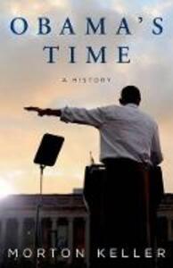Obama's Time: A History - Morton Keller - cover