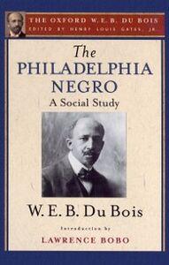 Ebook in inglese Philadelphia Negro (The Oxford W. E. B. Du Bois) Du Bois, W. E. B.