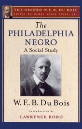 Philadelphia Negro (The Oxford W. E. B. Du Bois)