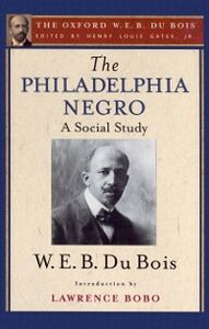 Foto Cover di Philadelphia Negro (The Oxford W. E. B. Du Bois), Ebook inglese di W. E. B. Du Bois, edito da Oxford University Press