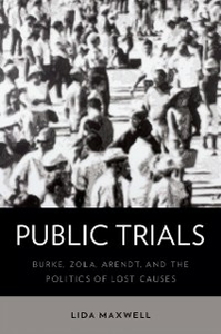 Ebook in inglese Public Trials: Burke, Zola, Arendt, and the Politics of Lost Causes Maxwell, Lida