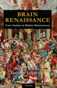 Ebook in inglese Brain Renaissance: From Vesalius to Modern Neuroscience Catani, Marco , Sandrone, Stefano