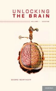 Ebook in inglese Unlocking the Brain: Volume 1: Coding Northoff, Georg