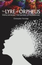 Lyre of Orpheus: Popular Music, the Sacred, and the Profane