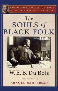 Ebook in inglese Souls of Black Folk: The Oxford W. E. B. Du Bois Du Bois, W. E. B.