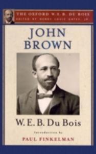 Ebook in inglese John Brown (The Oxford W. E. B. Du Bois) Du Bois, W. E. B.