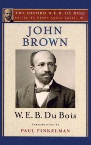 Foto Cover di John Brown (The Oxford W. E. B. Du Bois), Ebook inglese di W. E. B. Du Bois, edito da Oxford University Press