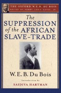Ebook in inglese Suppression of the African Slave-Trade to the United States of America (The Oxford W. E. B. Du Bois) Du Bois, W. E. B.