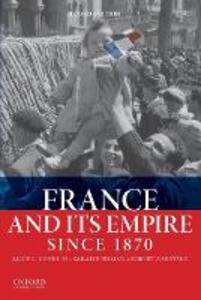 France and Its Empire Since 1870 - Alice L. Conklin,Sarah Fishman,Robert Zaretsky - cover