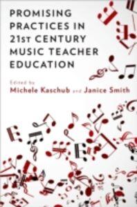 Foto Cover di Promising Practices in 21st Century Music Teacher Education, Ebook inglese di  edito da Oxford University Press