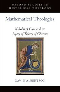 Ebook in inglese Mathematical Theologies: Nicholas of Cusa and the Legacy of Thierry of Chartres Albertson, David