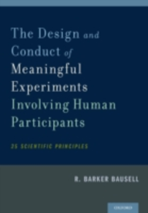 Ebook in inglese Design and Conduct of Meaningful Experiments Involving Human Participants: 25 Scientific Principles Bausell, R. Barker