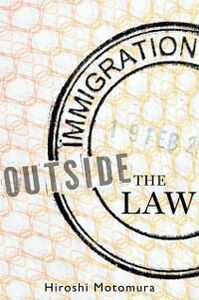 Ebook in inglese Immigration Outside the Law Motomura, Hiroshi