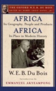 Foto Cover di Africa, Its Geography, People and Products and Africa-Its Place in Modern History (The Oxford W. E. B. Du Bois), Ebook inglese di W. E. B. Du Bois, edito da Oxford University Press
