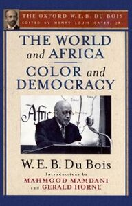 Ebook in inglese World and Africa and Color and Democracy (The Oxford W. E. B. Du Bois) Du Bois, W. E. B.