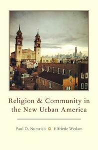 Religion and Community in the New Urban America - Paul David Numrich,Elfriede Wedam - cover