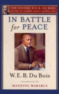 Ebook in inglese In Battle for Peace (The Oxford W. E. B. Du Bois): The Story of My 83rd Birthday Du Bois, W. E. B.