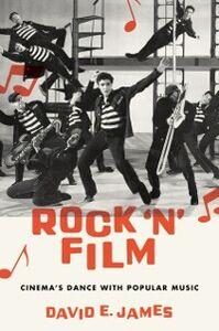 Foto Cover di Rock N Film: Cinemas Dance With Popular Music, Ebook inglese di David E. James, edito da Oxford University Press