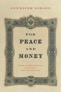 Ebook in inglese For Peace and Money: French and British Finance in the Service of Tsars and Commissars Siegel, Jennifer