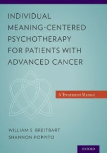 Ebook in inglese Individual Meaning-Centered Psychotherapy for Patients with Advanced Cancer: A Treatment Manual Breitbart, William S. , Poppito, Shannon