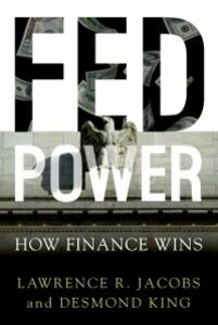 Ebook in inglese Fed Power: How Finance Wins Jacobs, Lawrence , King, Desmond
